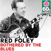 Bothered by the Blues (Remastered) Red Foley