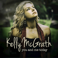 You and Me Today Kelly McGrath