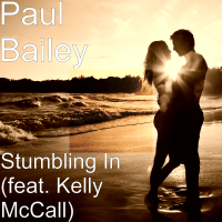 Stumbling in (feat. Kelly McCall) Paul Bailey