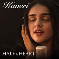 Half a Heart Kaveri