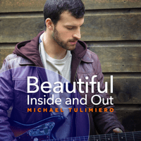 Beautiful Inside and Out Michael Tulimiero MP3