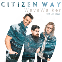 WaveWalker (feat. Bart Millard) Citizen Way