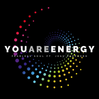 You Are Energy (feat. Jess Shepherd) Fearless Soul