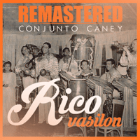 Rico vacilón (Remastered) Conjunto Caney