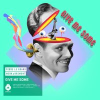 Give Me Some (Extended Mix) Fedde le Grand & Merk & Kremont