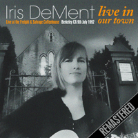 Our Town (Remastered) [Live] Iris DeMent song