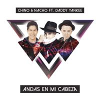 Andas En Mi Cabeza (feat. Daddy Yankee) Chino & Nacho
