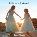 Free Download Reese Oliveira Gift of a Friend Mp3