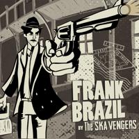 Frank Brazil The Ska Vengers