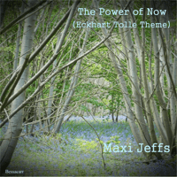 The Power of Now (Eckhart Tolle Theme) Maxi Jeffs