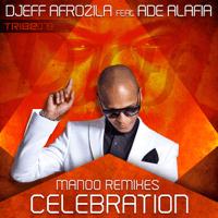 Celebration (feat. Ade Alafia) [Manoo's Atif Remix] Djeff Afrozila