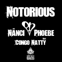 Notorious (feat. Congo Natty) [Vital Elements Mix] Nanci & Phoebe