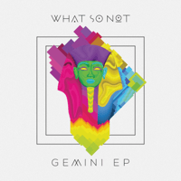 Gemini (feat. George Maple) What So Not