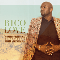 Somebody Else (Remix) [feat. Usher & Wiz Khalifa] Rico Love