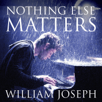 Nothing Else Matters William Joseph