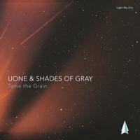 Tame the Grain Uone & Shades of Gray MP3
