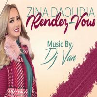 Rendez-Vous (feat. Dj Van) Zina Daoudia MP3