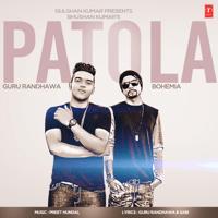 Patola Guru Randhawa, Bohemia & Preet Hundal song