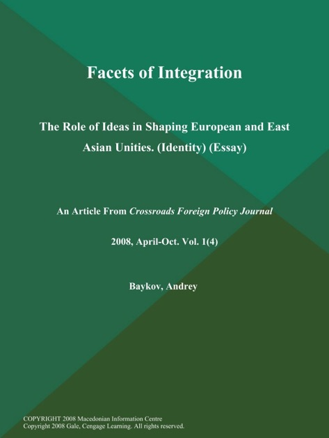 Facets of Integration The Role of Ideas in Shaping European and