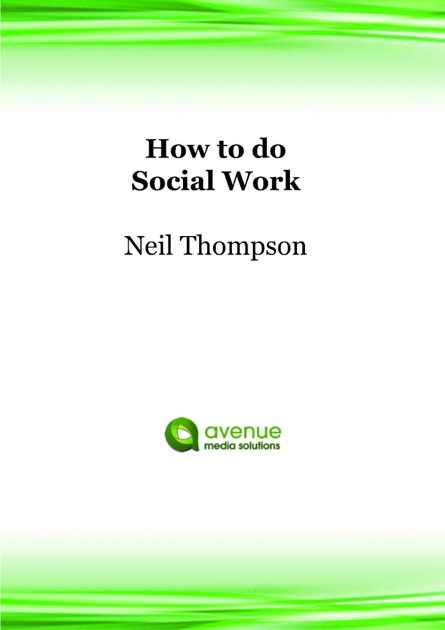 How to Do Social Work Steps towards Effective Social Work Practice