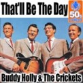 Free Download Buddy Holly & The Crickets That'll Be the Day (Remastered) Mp3