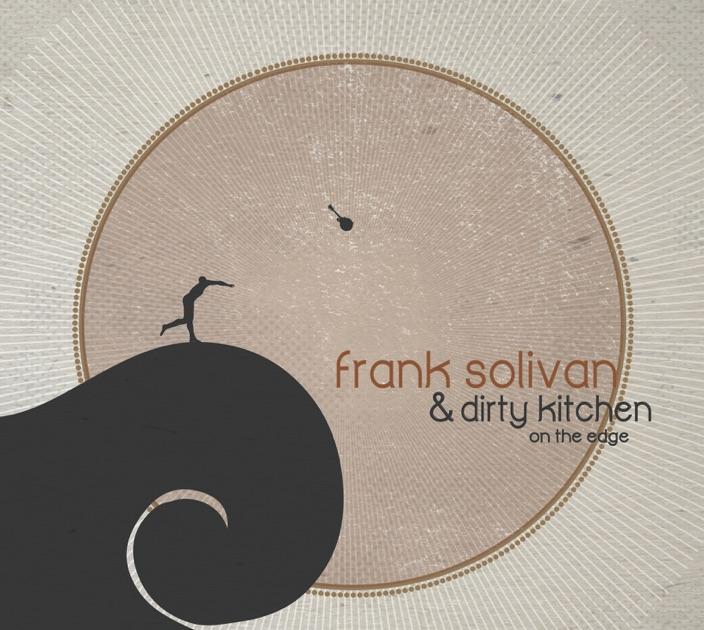 No Chance - Frank Solivan & Dirty Kitchen