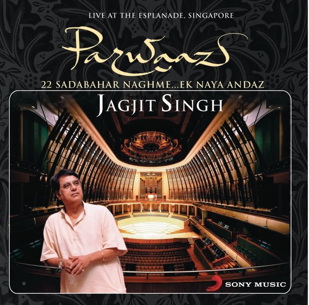 Parwaaz-Live In Singapore by Jagjit Singh