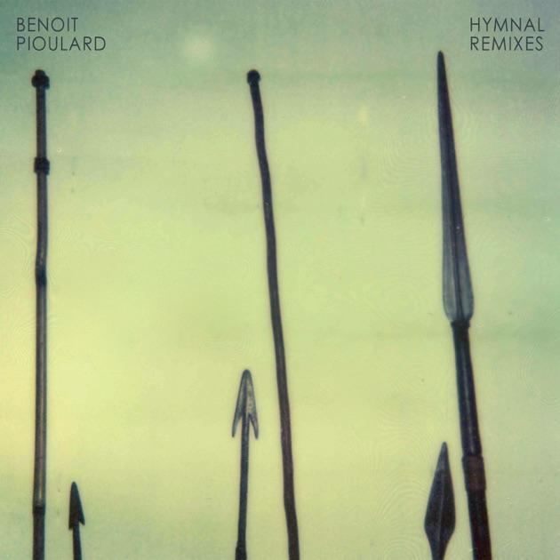 Hymnal (Remixes) by Benoit Pioulard