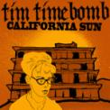 Free Download Tim Timebomb California Sun Mp3