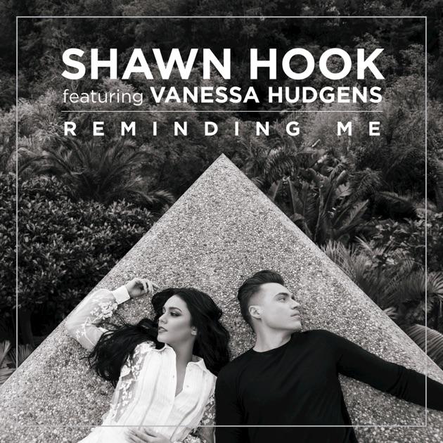 Reminding Me (feat. Vanessa Hudgens) - Shawn Hook