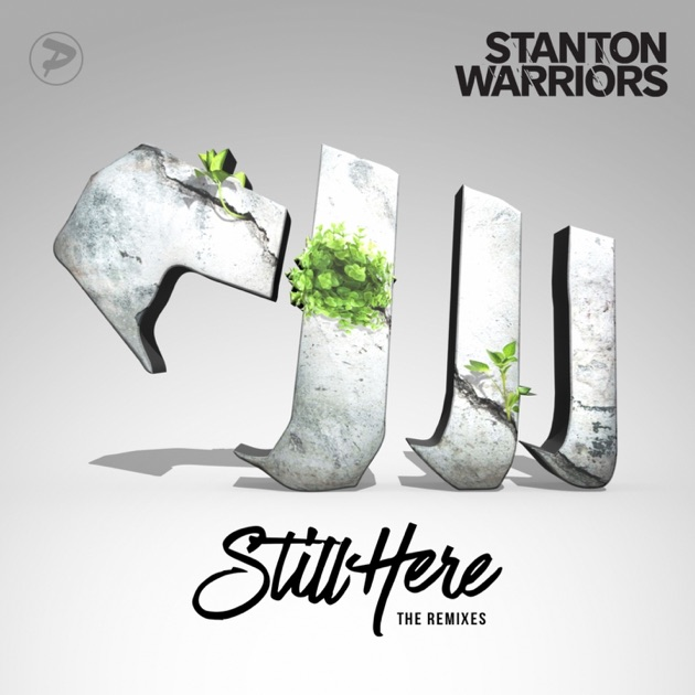 Still Here (The Remixes) - EP by Stanton Warriors