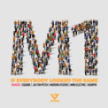 Free Download M1 If Everybody Looked the Same (Esquire Remix) Mp3