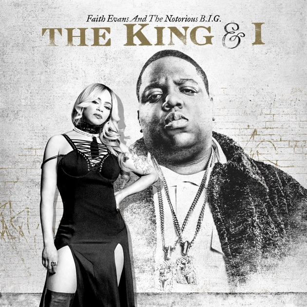 The King & I by Faith Evans & The Notorious B.I.G.