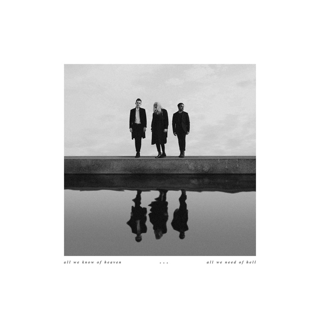 All We Know of Heaven, All We Need of Hell by PVRIS