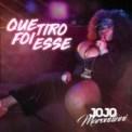 Free Download Jojo Maronttinni Que Tiro Foi Esse Mp3