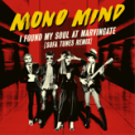 Free Download Mono Mind I Found My Soul At Marvingate (Sofa Tunes Remix) Mp3
