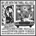 Free Download My Life With the Thrill Kill Kult Glamour Is a Rocky Road Mp3