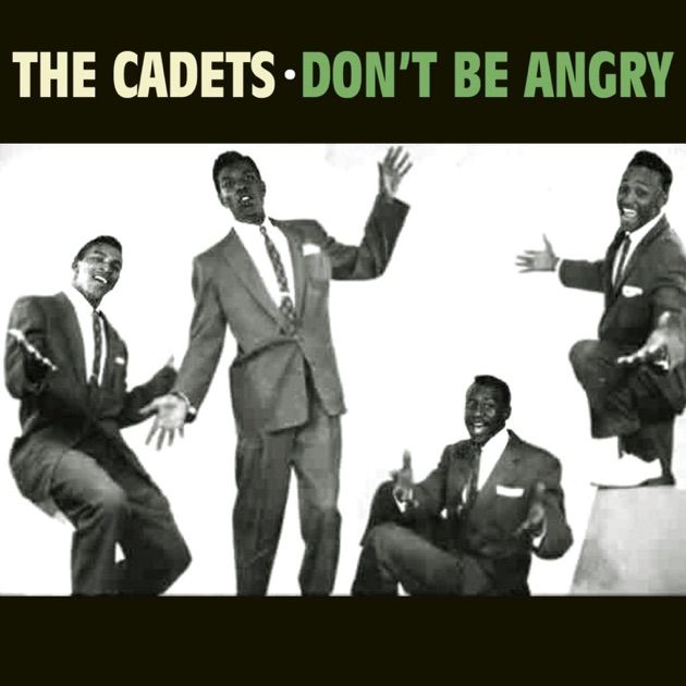 Don't Be Angry by The Cadets