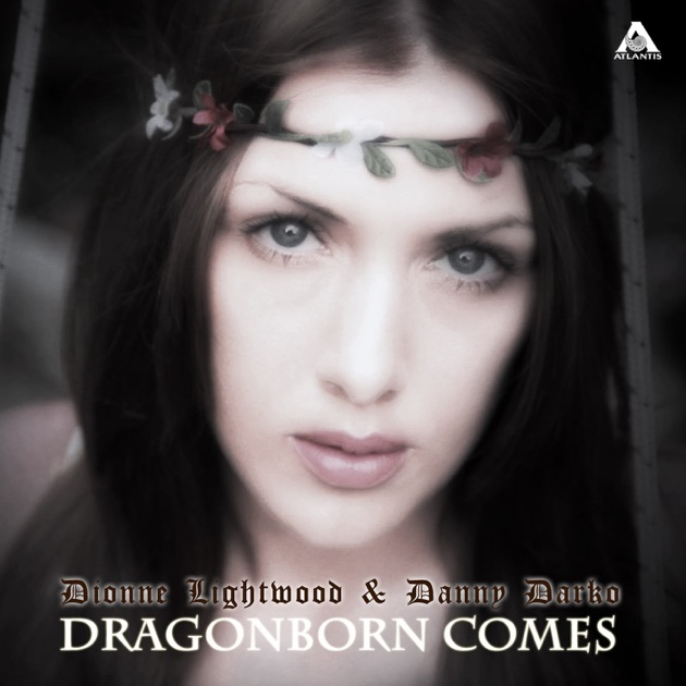 Dragonborn Comes (Wontolla Mix) - Dionne Lightwood & Danny Darko