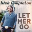 Free Download Glen Templeton Let Her Go Mp3