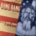 Free Download Mark Boone Junior Bang Bang (My Baby Shot Me Down) [feat. Kevin Bowe] Mp3