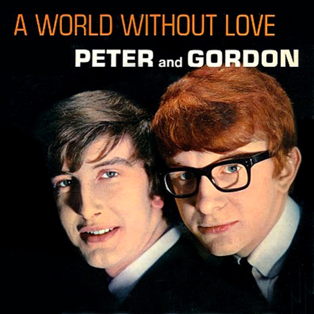 A World Without Love by Peter & Gordon