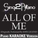 Free Download Sing2Piano All of Me (Originally Performed By John Legend) [Piano Karaoke Version] Mp3