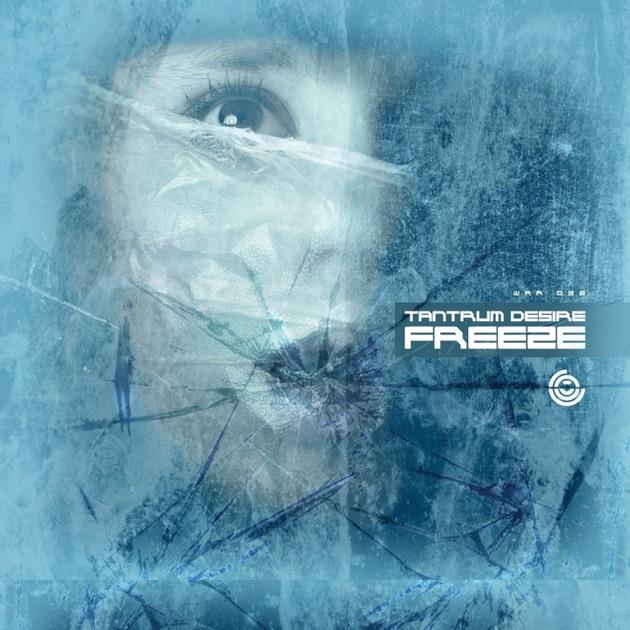 Freeze - Tantrum Desire