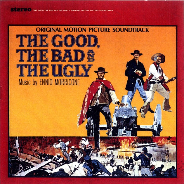 The Good, the Bad and the Ugly (Original Motion Picture Soundtrack) [Remastered] by Ennio Morricone