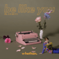 Free Download Whethan Be Like You (feat. Broods) Mp3