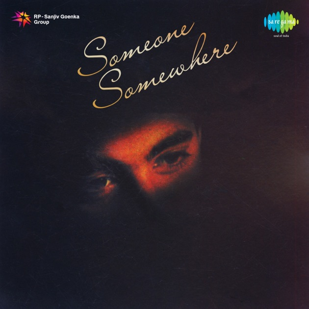 Someone Somewhere by Jagjit Singh & Chitra Singh on iTunes