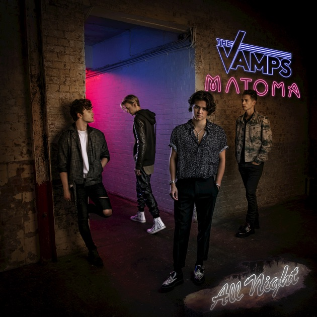 All Night - Single by The Vamps & Matoma