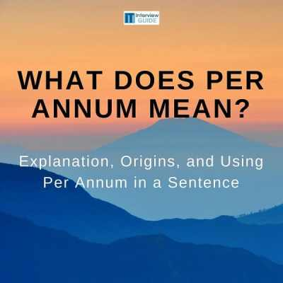 What Does Per Annum Mean? | IT Interview Guide