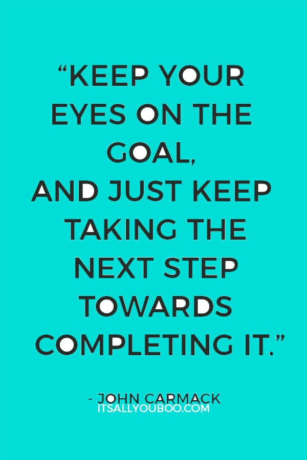 How to Achieve Your Goals in Life It\u0027s All You Boo